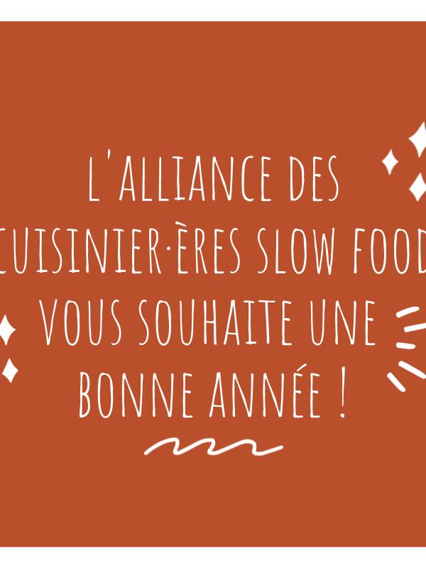 L'Alliance des cuisiniers Slow Food vous souhaite une bonne année